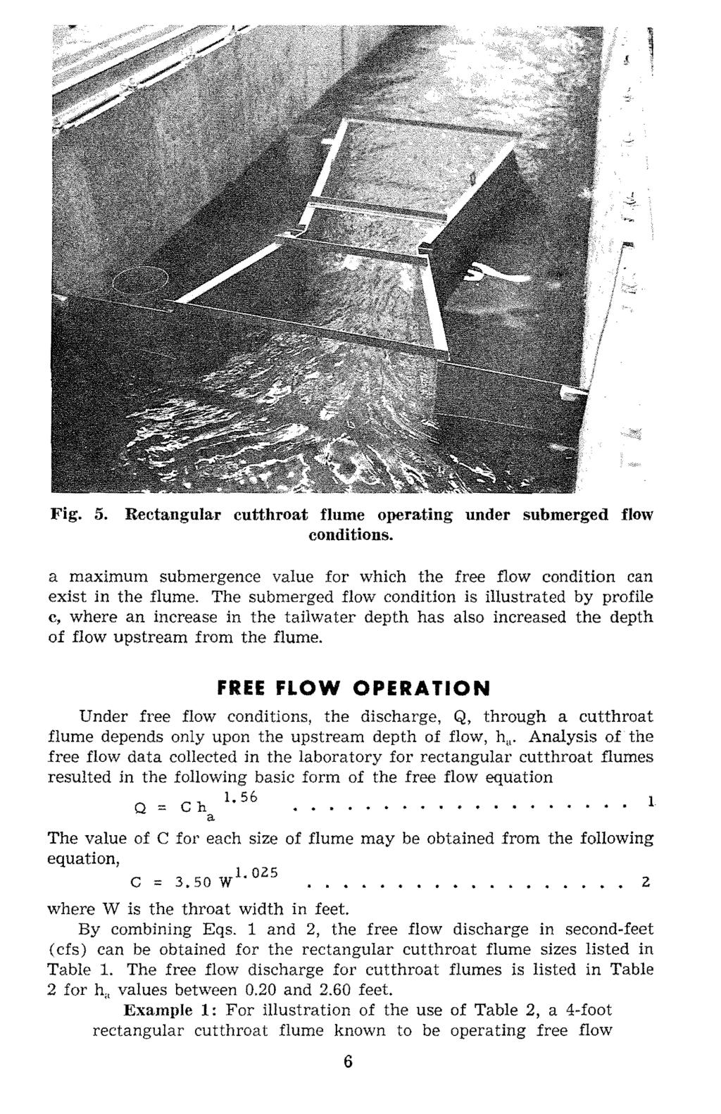 Fig. 5. Rectngulr cutthrot flume operting under submerged flow couditions. mximum submergence vlue for which the free flow condition cn exist in the flume.