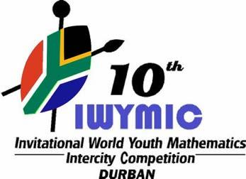 INVITATIONAL WORLD YOUTH MATHEMATICS INTERCITY COMPETITION DURBAN - SOUTH AFRICA 5 TH to 10 TH JULY 2009 INFORMATION AND GUIDELINES 1. The objectives of the IWYMIC 2009 are to: 1.