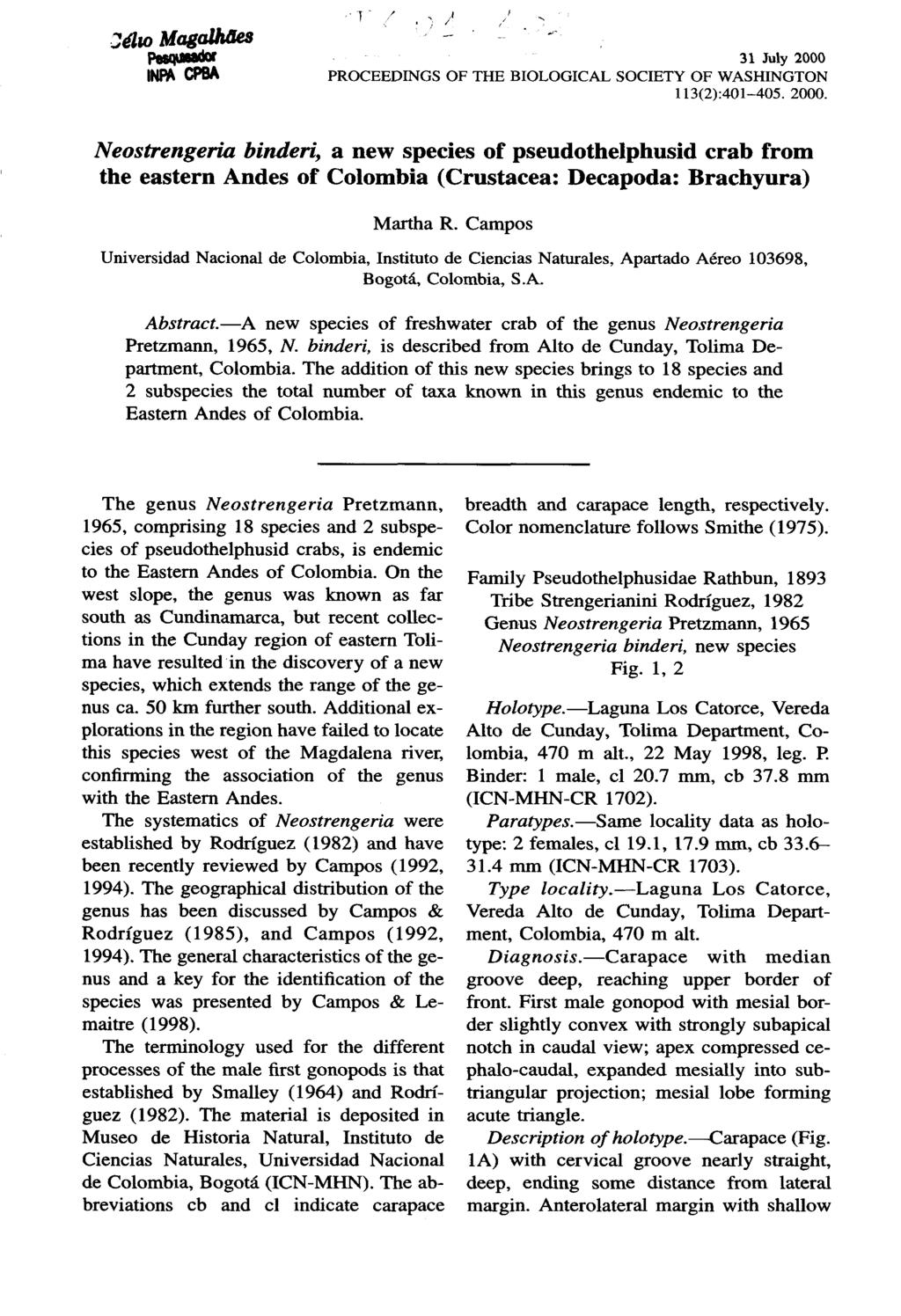 DdwMagalhOes ' ' - ' Pesqutador 31 July 2000 Iffl* CPBA PROCEEDINGS OF THE BIOLOGICAL SOCIETY OF WASHINGTON 113(2):401-405. 2000. Neostrengeria binderi, a new species of pseudothelphusid crab from the eastern Andes of Colombia (Crustacea: Decapoda: Brachyura) Martha R.