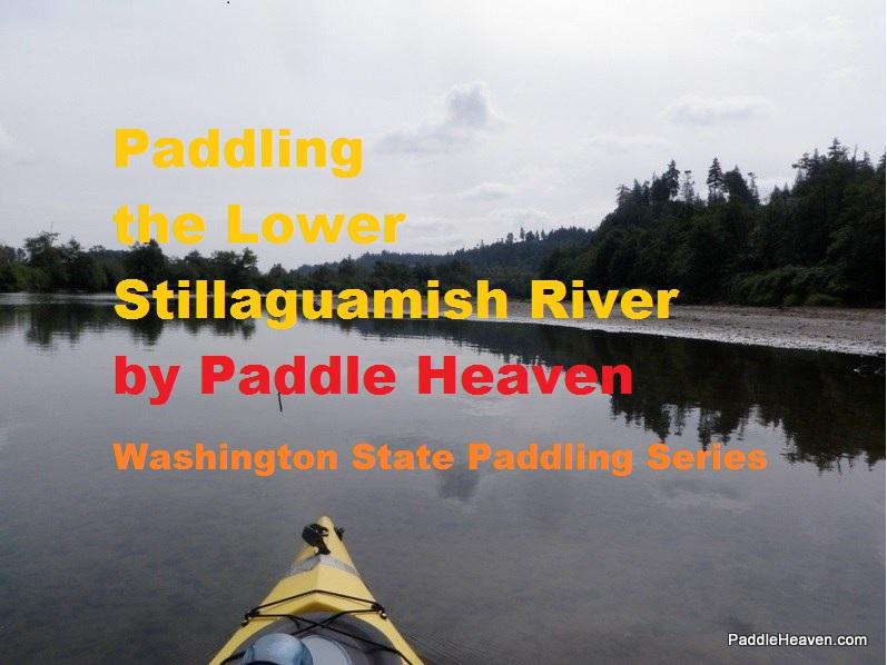 PADDLING THE LOWER STILLAGUAMISH RIVER by Paddle Heaven PUBLISHED BY: Paddle Heaven on Smashwords Paddling the Lower Stillaguamish River Copyright 2010 by Paddle Heaven All rights reserved.