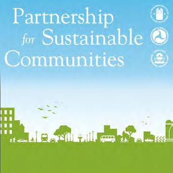 Partnership for Sustainable Communities Founded in 2009, the Partnership for Sustainable Communities is a joint project of the Environmental Protection Agency (EPA), the U.S. Department of Housing and Urban Development (HUD), and the U.