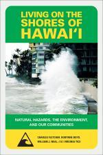 (2010) Living on the Shores of Hawaii: Natural Hazards, the Environment,