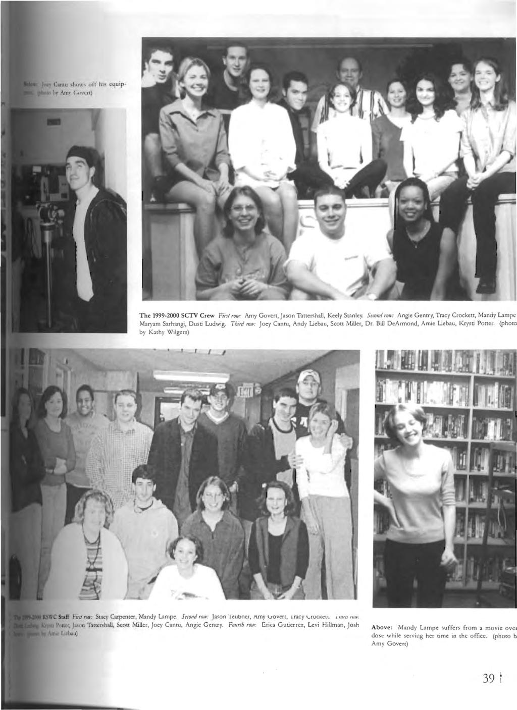 "The 1999-2000 SCTV Crew First rolv' Amy Goven, Jason TattershaU, Keely Stanley. Second rol"": Angie Gentry, Tracy Crockett, i\hndy Lampe Marpm Sarhangi, Dusti Ludwig."