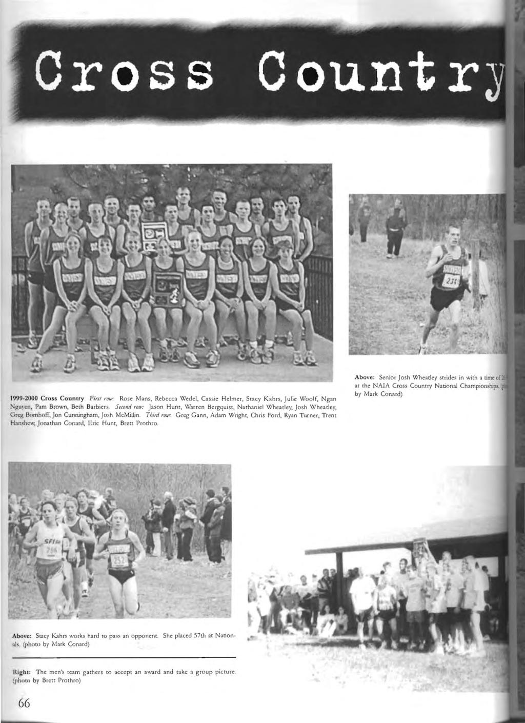 1999 2000 Cross Country Firs/ rolv: Rose Mans, Rebecca Wedel, Cassie Helmer, Stacy Kahrs, Julie Woolf, Ngan Nguyen, Pam Brown, Beth Barbiers, Second rov: Jason Hunt, \Varren Bergquist, Nathaniel
