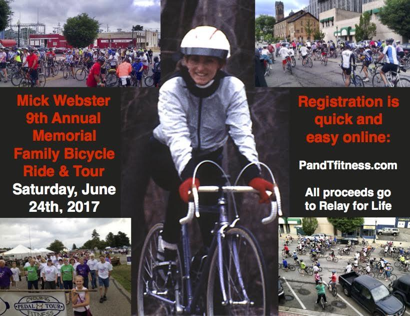 June Newsletter 2017 Mick Webster Memorial Ride/ Relay for Life Fundraiser June 24 is this year s date for the 9th Annual Mick Webster Memorial Family Bicycle Tour.
