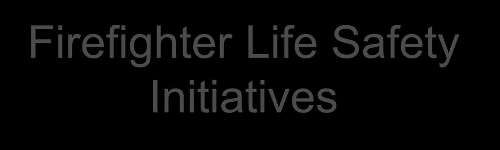 Firefighter Life Safety Iitiatives Duty ad resposibility