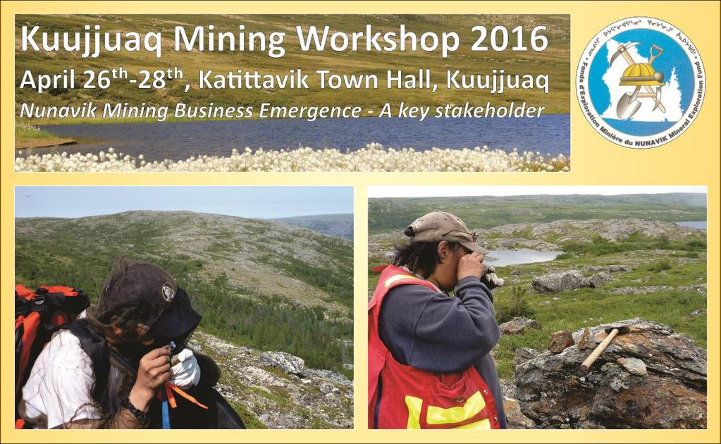Following the success of previous editions, the Nunavik Mineral Exploration Fund is once again organizing the Kuujjuaq Mining Workshop that will be held at the Katittavik Town Hall of Kuujjuaq from