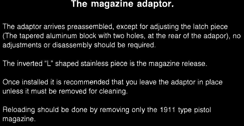 at the rear of the adapor), no adjustments or disassembly should be required.