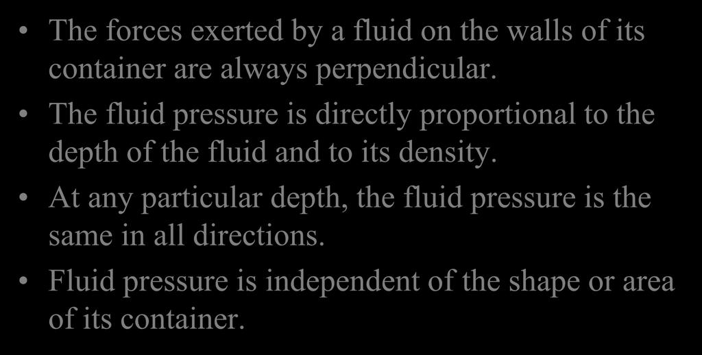 *Properties of Fluid Pressure* The forces exerted by a fluid on the walls of its container are always perpendicular.