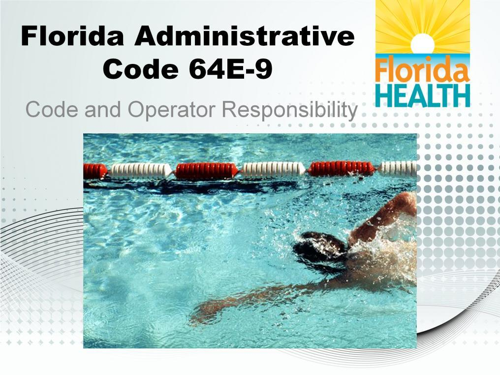 In this presentation we will talk about Florida Administrative Code, 64E-9
