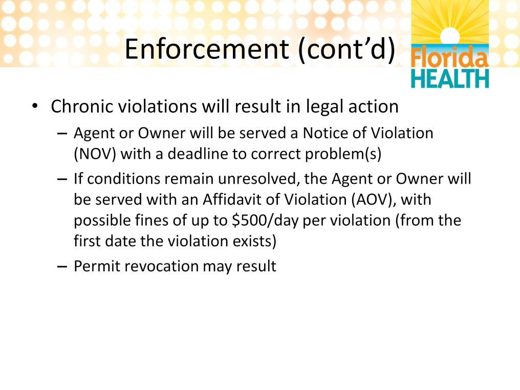 A chronic violation is one that is not corrected after repeated reinspections and will require legal action.