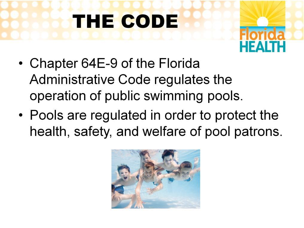 Chapter 64E-9 is the section of the Florida Administrative Code that regulates the operation of public swimming pools.