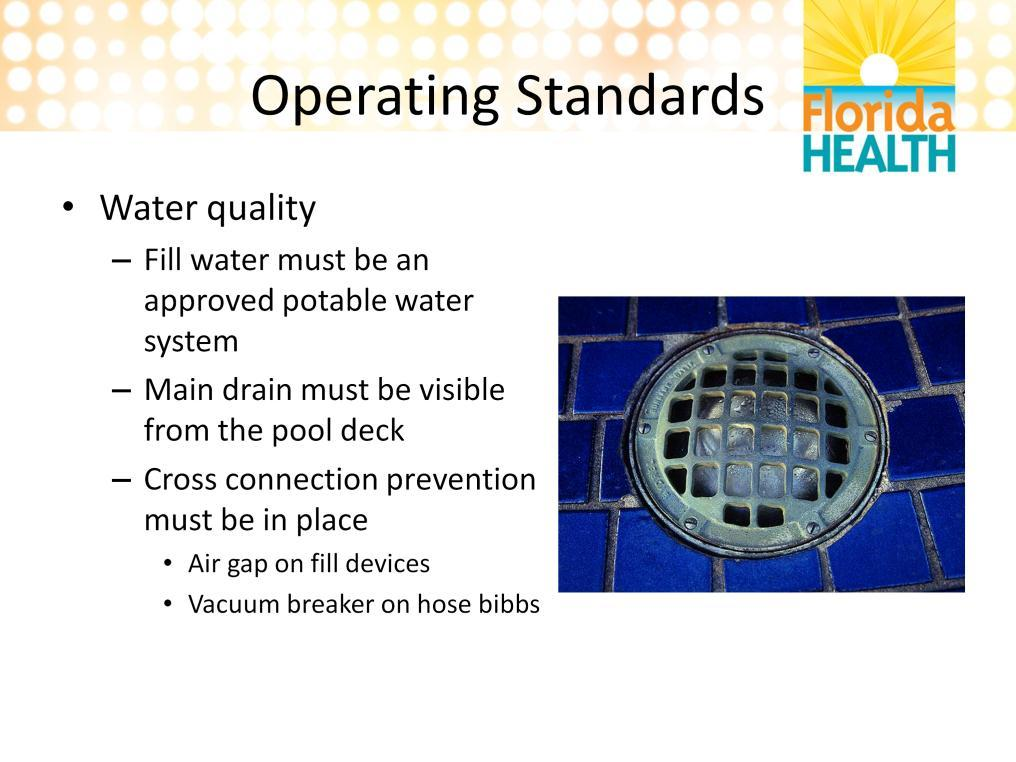 Water quality is an important part of our inspections.