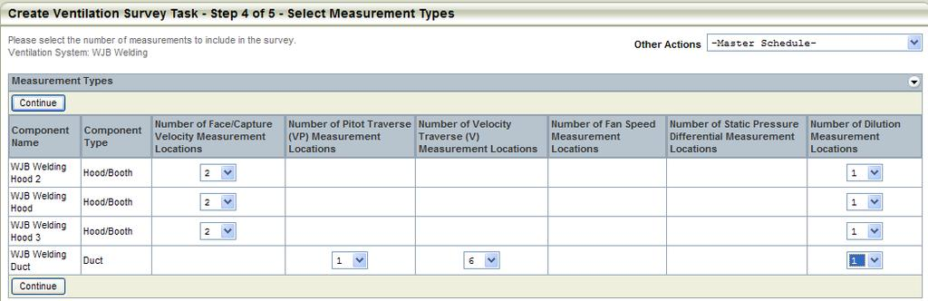 Create Ventilation Survey Task Step 3 of 5 - Selecting Ventilation Components Step 4 allows the user to select measurement types for the survey of the selected ventilation system components (i.e. Face/Capture Velocity, Pitot Traverse, Velocity Traverse, etc).