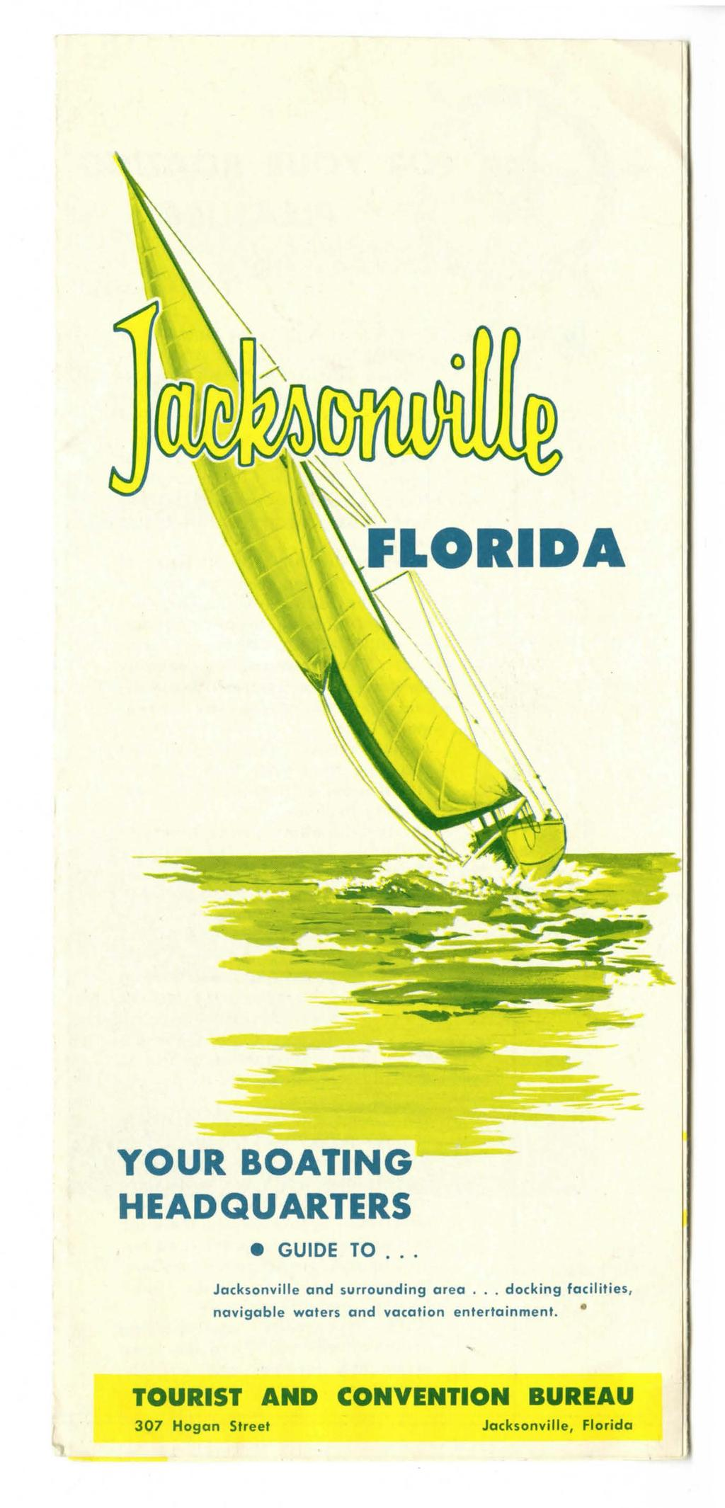 YOUR BOATING HEADQUARTERS e GUIDE TO... Jacksonville and surrounding area.