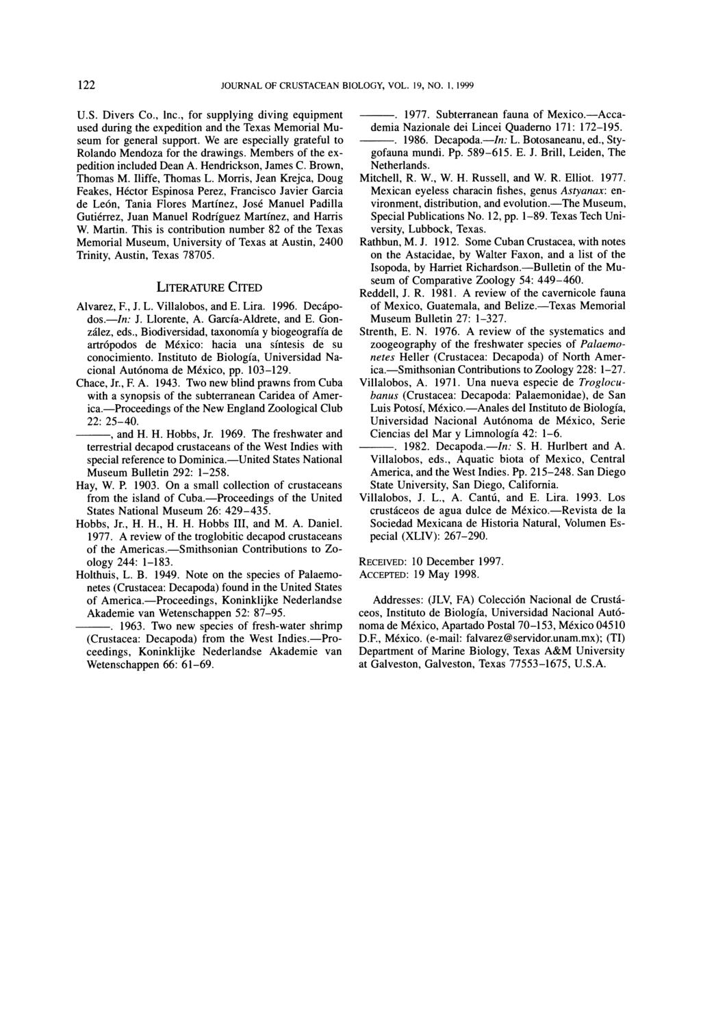 122 JOURNAL OF CRUSTACEAN BIOLOGY. VOL. 19, NO. 1. 1999 U.S. Divers Co., lnc., for supplying diving equipment used during the expedition and the Texas Memorial Museum for general support.
