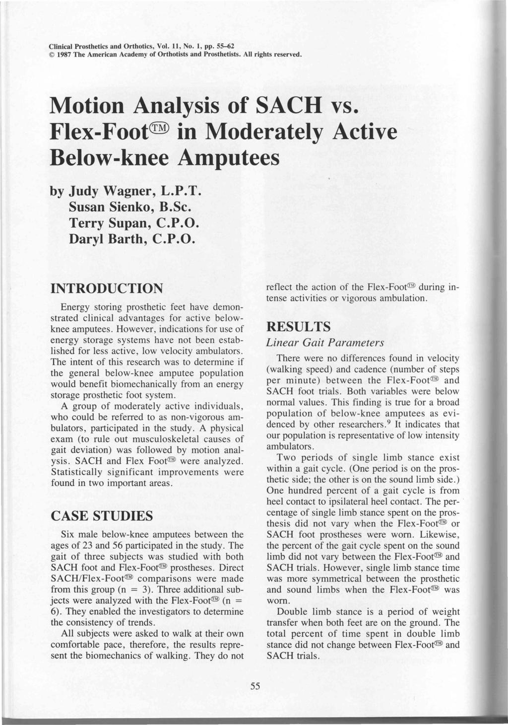 Motion Analysis of S ACH vs. Flex-Foot(tm) in Moderately Active Below-knee Amputees by Judy Wagner, L.P.T. Susan Sienko, B.Sc. Terry Supan, C.P.O.