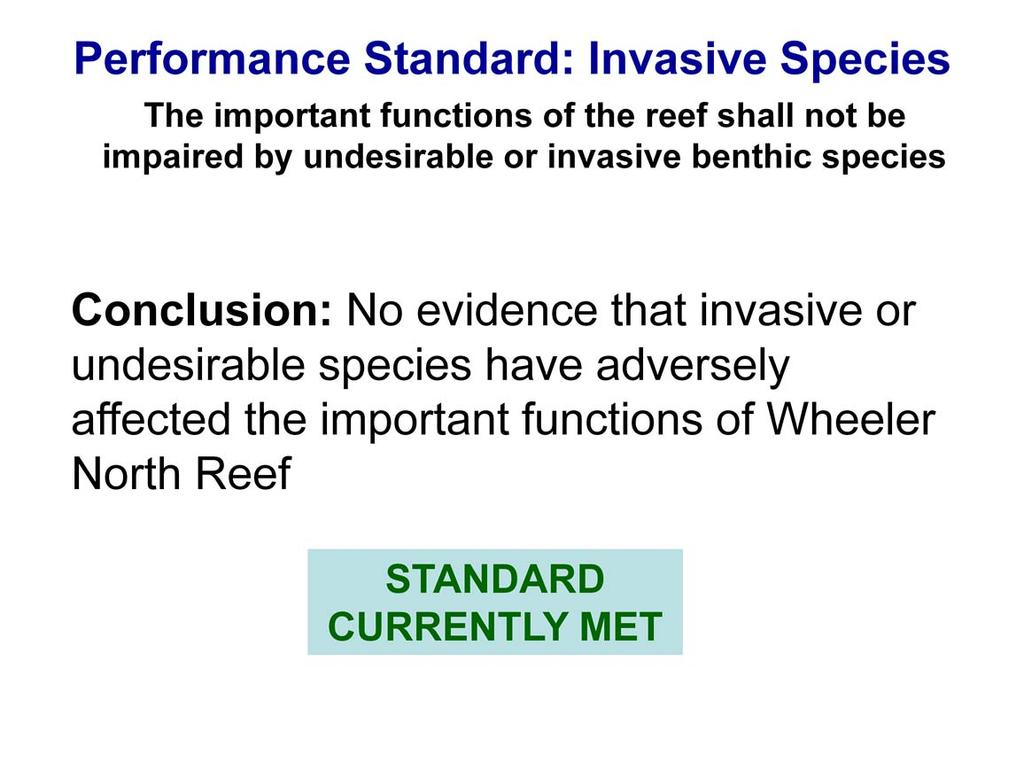 We conclude from these data that the important ecological functions of the Wheeler North Reef have not been impaired