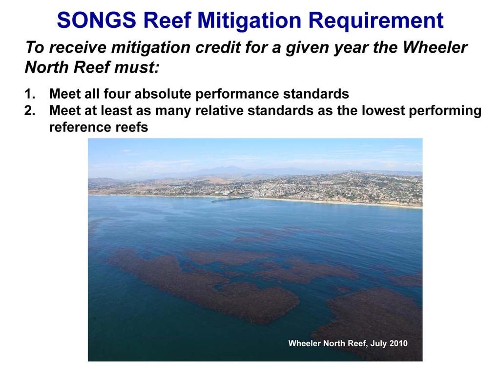 To receive mitigation credit for a given year the Wheeler North Reef must: 1.