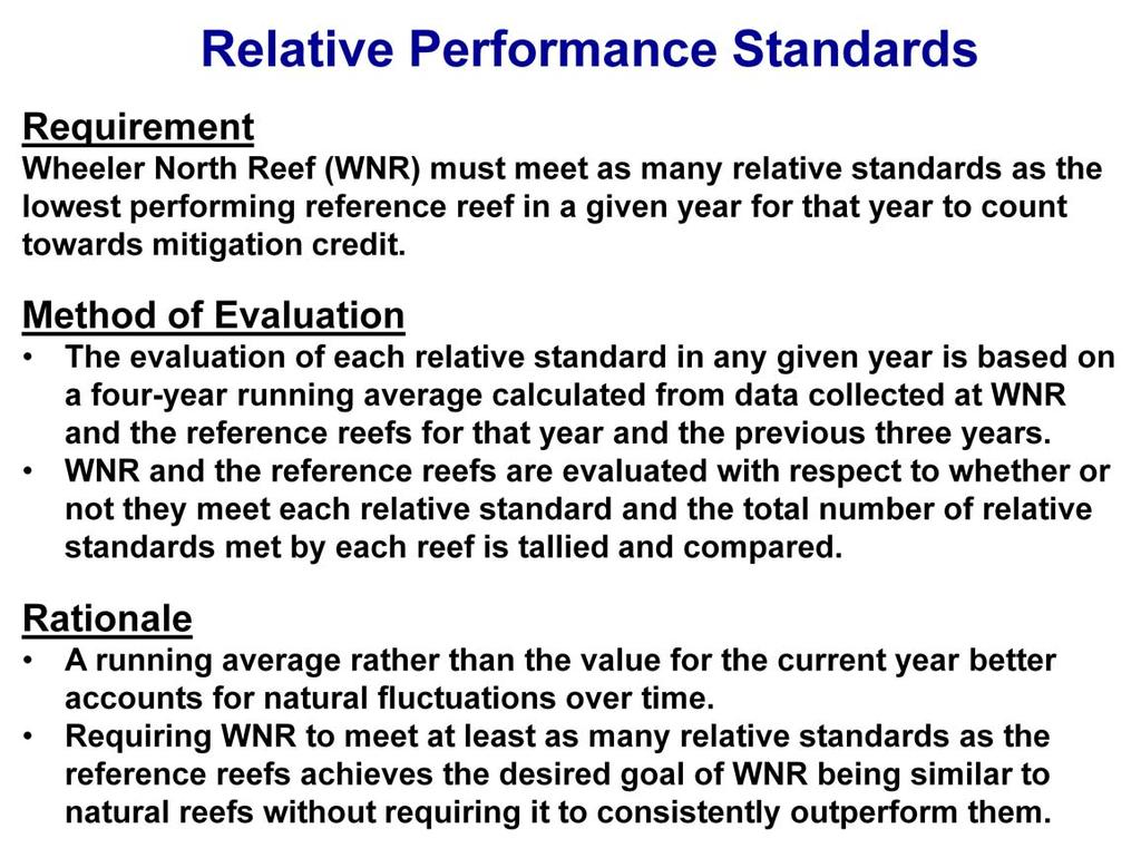 The evaluation of each relative performance standard is based solely on a fouryear running average calculated from data collected at the Wheeler North Reef and the two reference reefs for that year