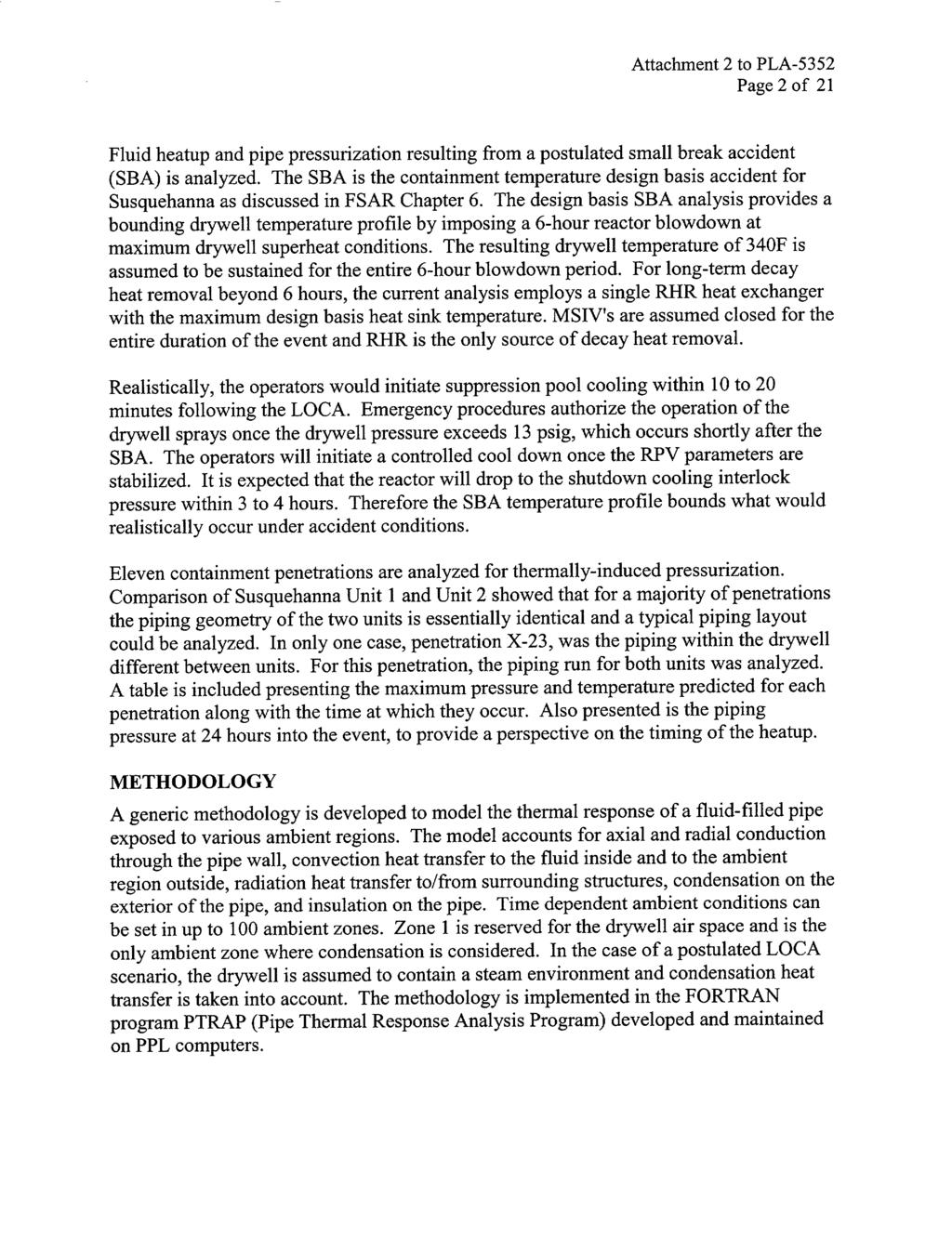Attachment 2 to PLA-5352 Page 2 of 21 Fluid heatup and pipe pressurization resulting from a postulated small break accident (SBA) is analyzed.