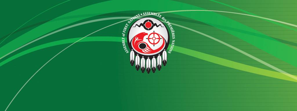 ASSEMBLY OF FIRST NATIONS Join us for a day of
