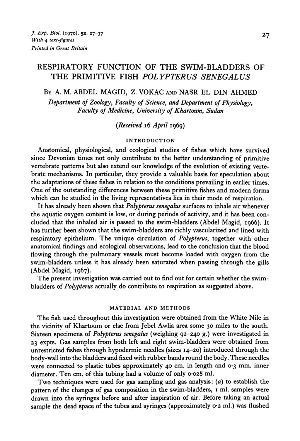 J. Exp. Biol. (1970), 5a, 27-37 27 With 4 text-figures Printed in Great Britain ESPIATOY FUNCTION OF THE SWIM-BADDES OF THE PIMITIVE FISH POYPTEUS SENEGAUS BY A. M. ABDE MAGID, Z.