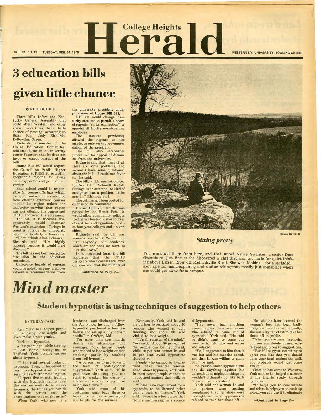 VOL. 51, NO. 43 TUESDAY, FEB. 24, 1976 era 3 education hills given little chance College Heights WESTERN KY.
