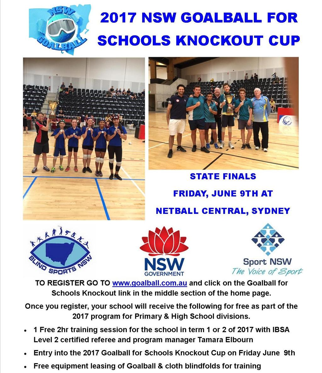 2017 NSW Goalball for Schools Knockout Cup Following the amazing success of the 2016 NSW Goalball for Schools Knockout Cup, we are back bigger and better in 2017.