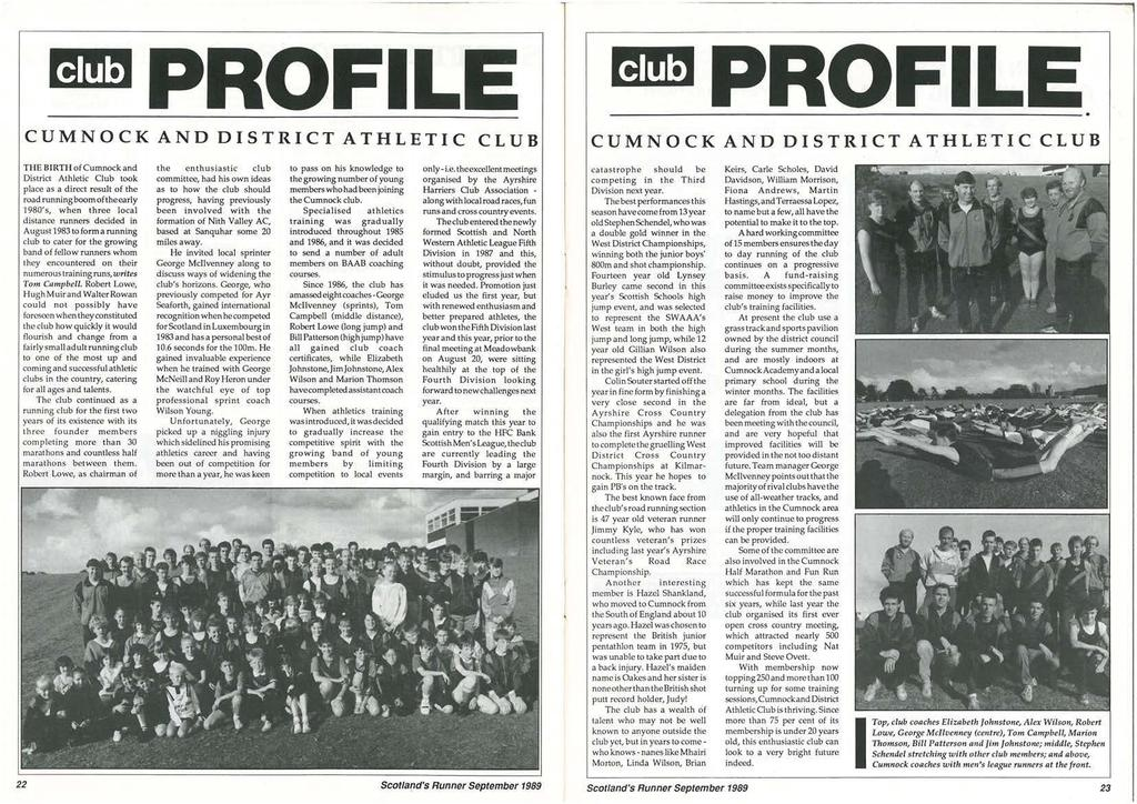 club club C UM NOCK AND DSTRCT ATHLETC CLUB CUMNOCK AND DSTRCT ATHLETC CLUB THE BRTii ofcumnock and District Athletic Club took place as a direct result of the road runningboomoftheearly 1980's, when