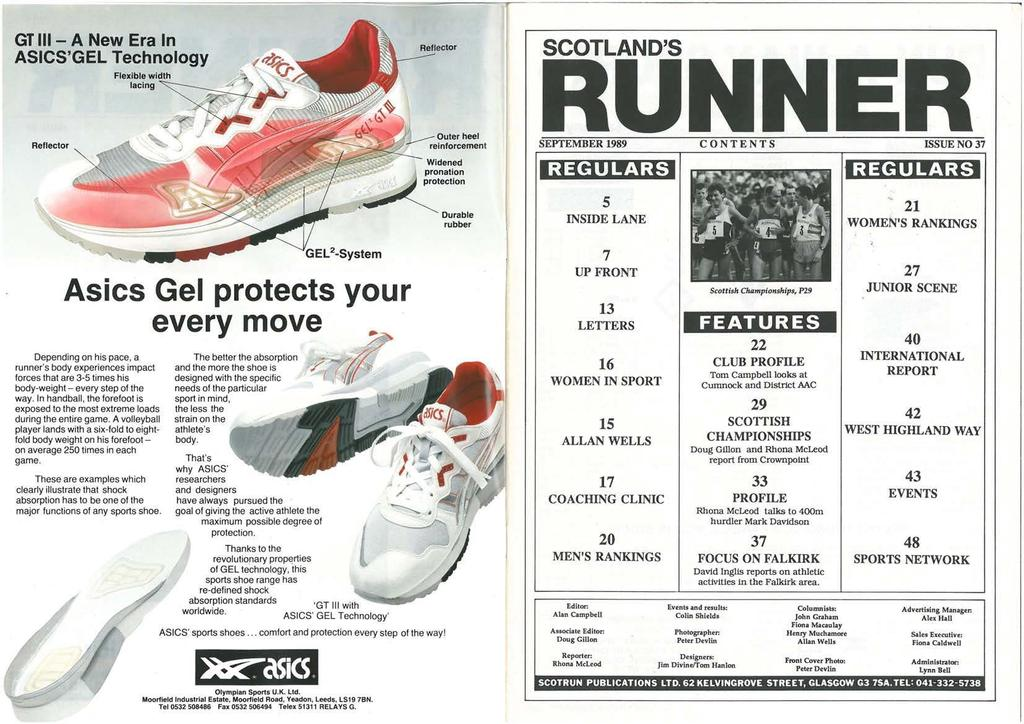 GT ll - A New Era n ASCS'GEL Technology r SCOTLAND'S Reflector REGULARS REGULARS Durable rubber 5 NSDE LANE 21 WOMEN'S RANKNGS Asics Gel protects your every move Depending on his pace, a runner's