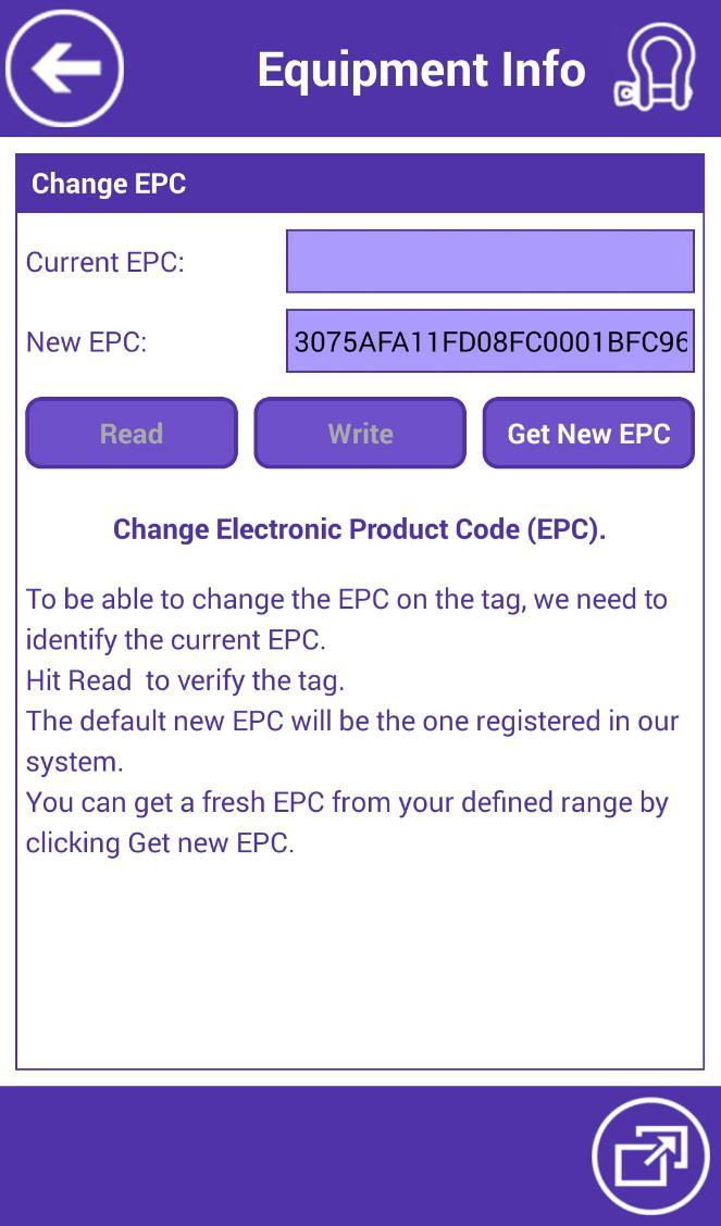 "MANAGE EQUIPMENT Change EPC: If you wish to change the EPC on the tag, tap ""Change EPC"" button on the bottom toolbar. - Tap ""Read"" button to get the current EPC from the equipment's tag."