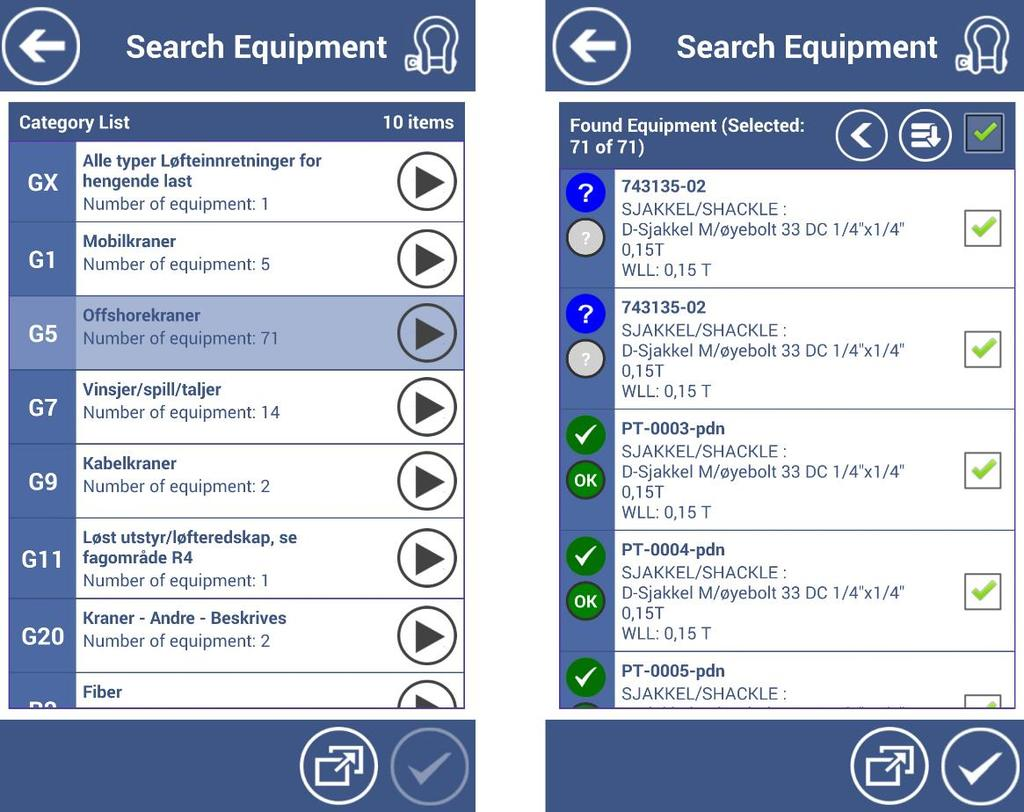 PERFORM QUICK INSPECTION The equipment found based on the search criteria are displayed in the Found Equipment List. If the number of equipment is over 200, they will be grouped by control categories.