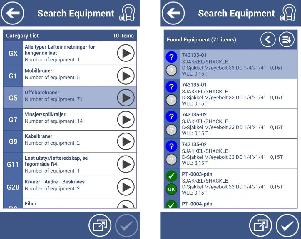 "PERFROM FULL INSPECTION Tap button to view list of equipment in a group. Select the row then tap ""Select"" button on the bottom toolbar to include the equipment in the list."
