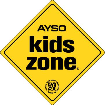 AYSO KIDS ZONE Kids are #1 Fun not winning is everything Fans only Cheer and only coaches Coach No yelling in