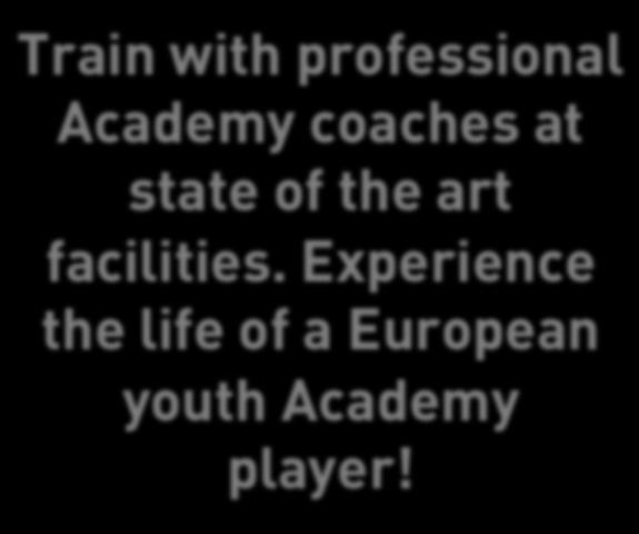 TRAIN WITH ACADEMY COACHES AT TOP FACILITIES PLAY COMPETITIVE FRIENDLY MATCHES I love watching the different coaching styles, I can pick