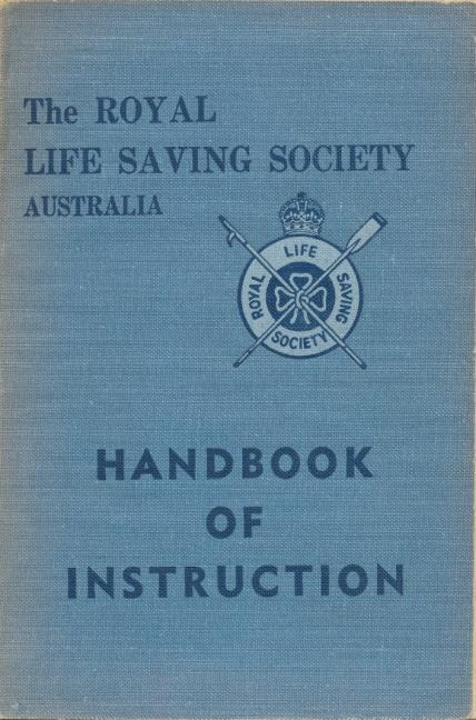Handbook of Instruction With the formation of the new group, Australian Life Saving Society, the first aim was to write an Australian manual.