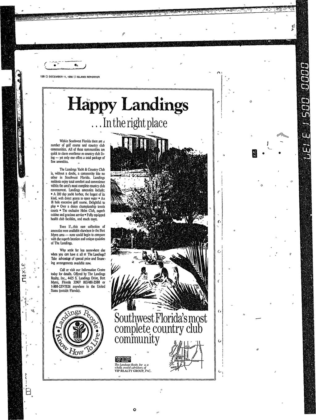 """ a 1' i SJ -S-i'- /? ( > "" J 12B D DECEMBER 11,1986 tj ISLAND REPORTER Happy Landings...In the right place Witliin Southwest Florida there are a number of golf course and country ciub communities."