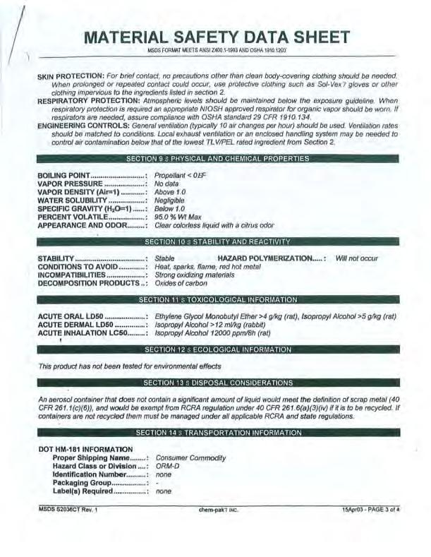 "MATERIAL SAFETY DATA SHEET MSDS FOfU,I""T t.eets ANSI Z400.1-1993 AND OSHA 1910.1200' SKIN PROTECTION: For brief confact, no precautions other than clean body-covering clothing should be needed."