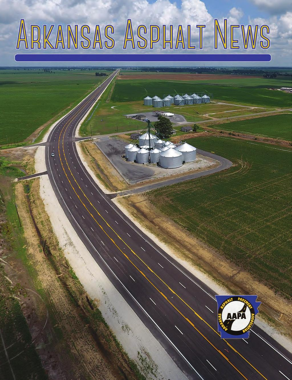 A Publication of Arkansas Asphalt Pavement Association Third Quarter 2018 In This Issue 2018 Regional/Unique Paving Award Winners Register Now! 2018 Fall Cook-Off Member Spotlight: APAC-Central, Inc.