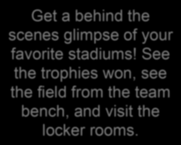 Imagine seeing Messi, Bale or Mueller s skills up close. Get a behind the scenes glimpse of your favorite stadiums!