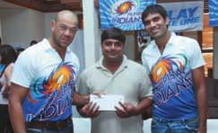 WIN WITH A FOUR OFFER These lucky winners met and greeted some of the key Mumbai Indians team players like: Andrew Symonds, Harbhajan Singh, Lasith