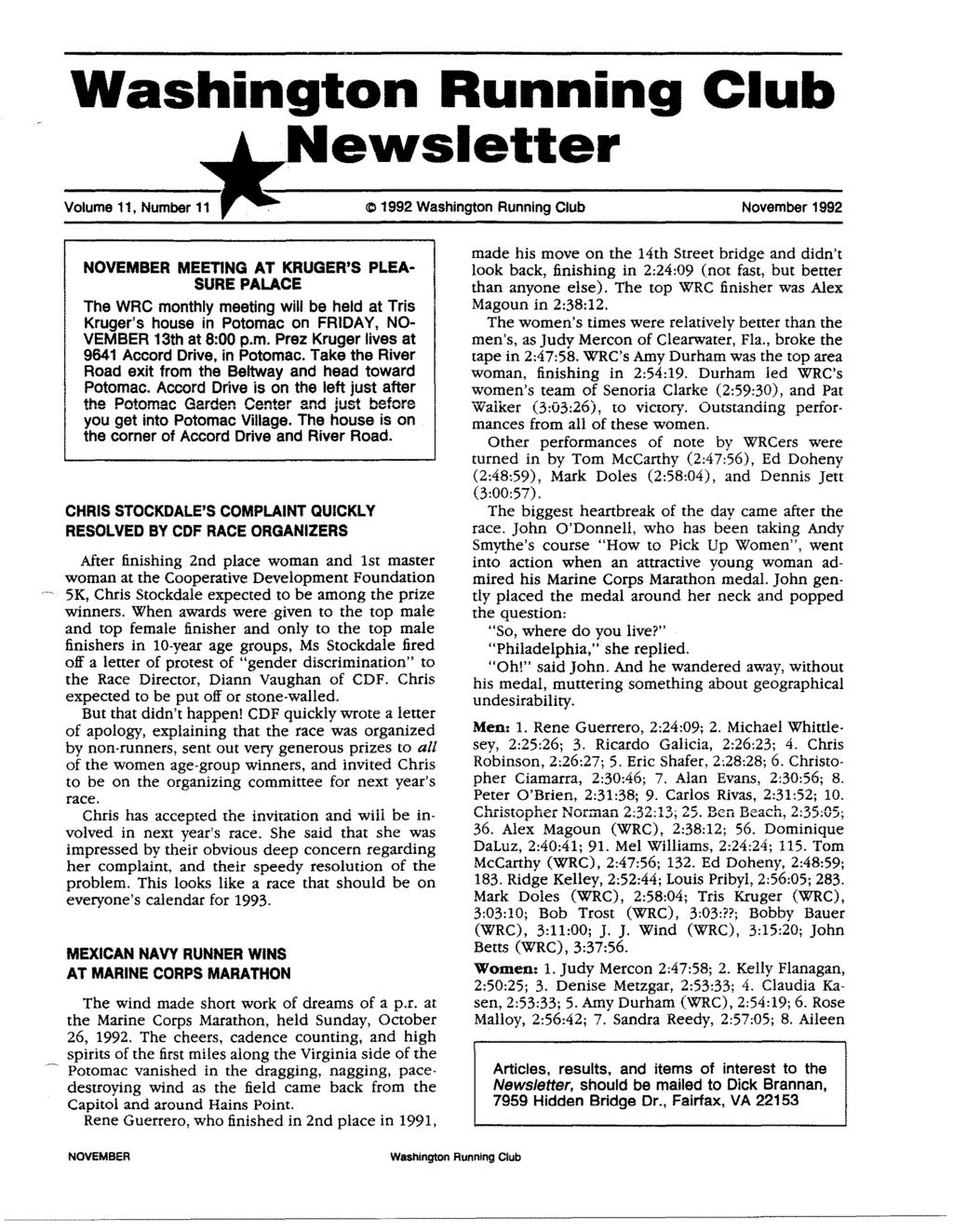 Washington Running Club ewsletter Volume 11, Number 11 C 1992 Washington Running Club November 1992 MEETING AT KRUGER'S PLEA- SURE PALACE The WRC monthly meeting will be held at Tris Kruger's house