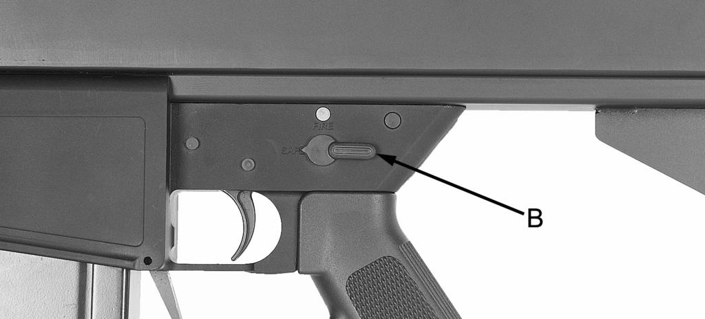 5. FIRING Move safety selector (B) to SAFE. Prevent serious injury or death. ^ WARNING Firearm may have a round in chamber even though magazine has been removed.