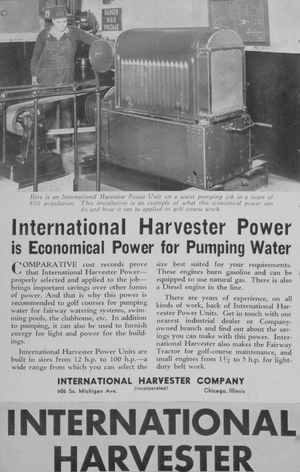 Here is an InternationaI Harvester Power Unit on a water pumping job in a town of 800 population.