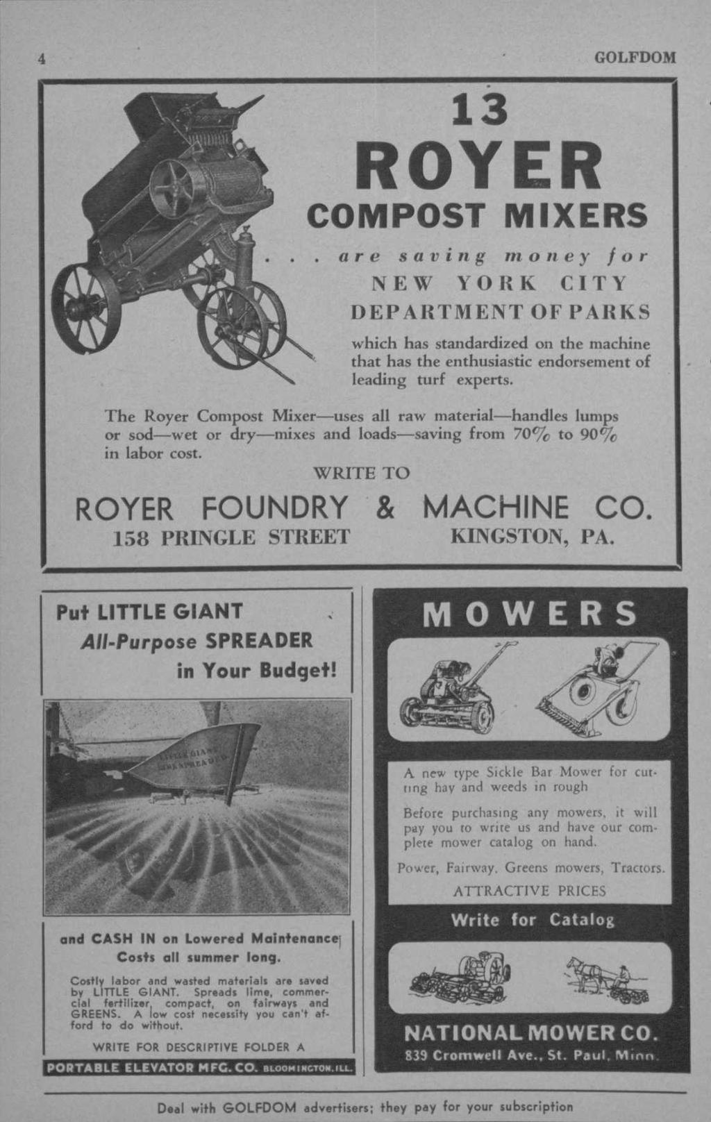 13 ROYER COMPOST MIXERS. a r e s a v i n g m o n e y f o r NEW YORK CITY DEPARTMENT OF PARKS which has standardized on the machine that has the enthusiastic endorsement of leading turf experts.