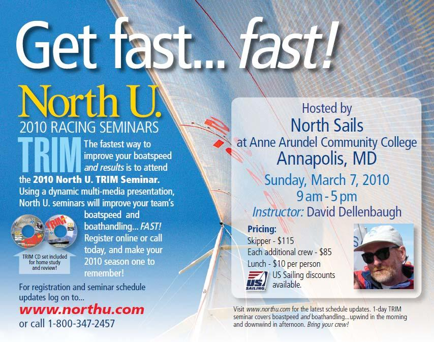 North U Annapolis Racing Trim Seminar Invitation David Dellenbaugh, winning Americas Cup tactician and the author of Speed & Smarts and Learn the Racing Rules, will be the instructor.