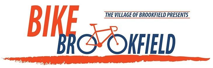 The Village of Brookfield is pleased to announce the third annual Bike Brookfield! This free community event will take place on May 19 th, 2018.