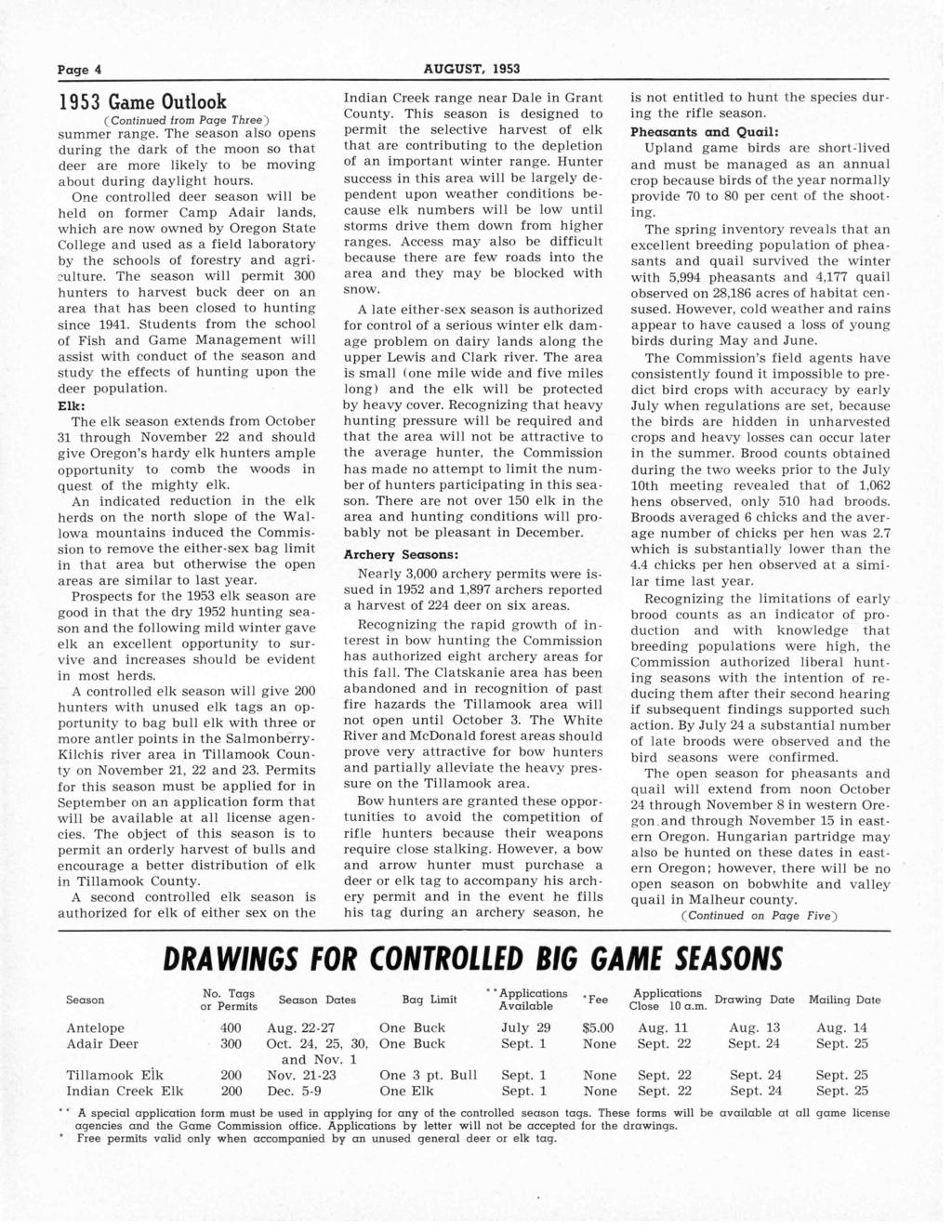 Page 4 AUGUST, 1953 1953 Game Outlook (Continued from Page Three) summer range. The season also opens during the dark of the moon so that deer are more likely to be moving about during daylight hours.