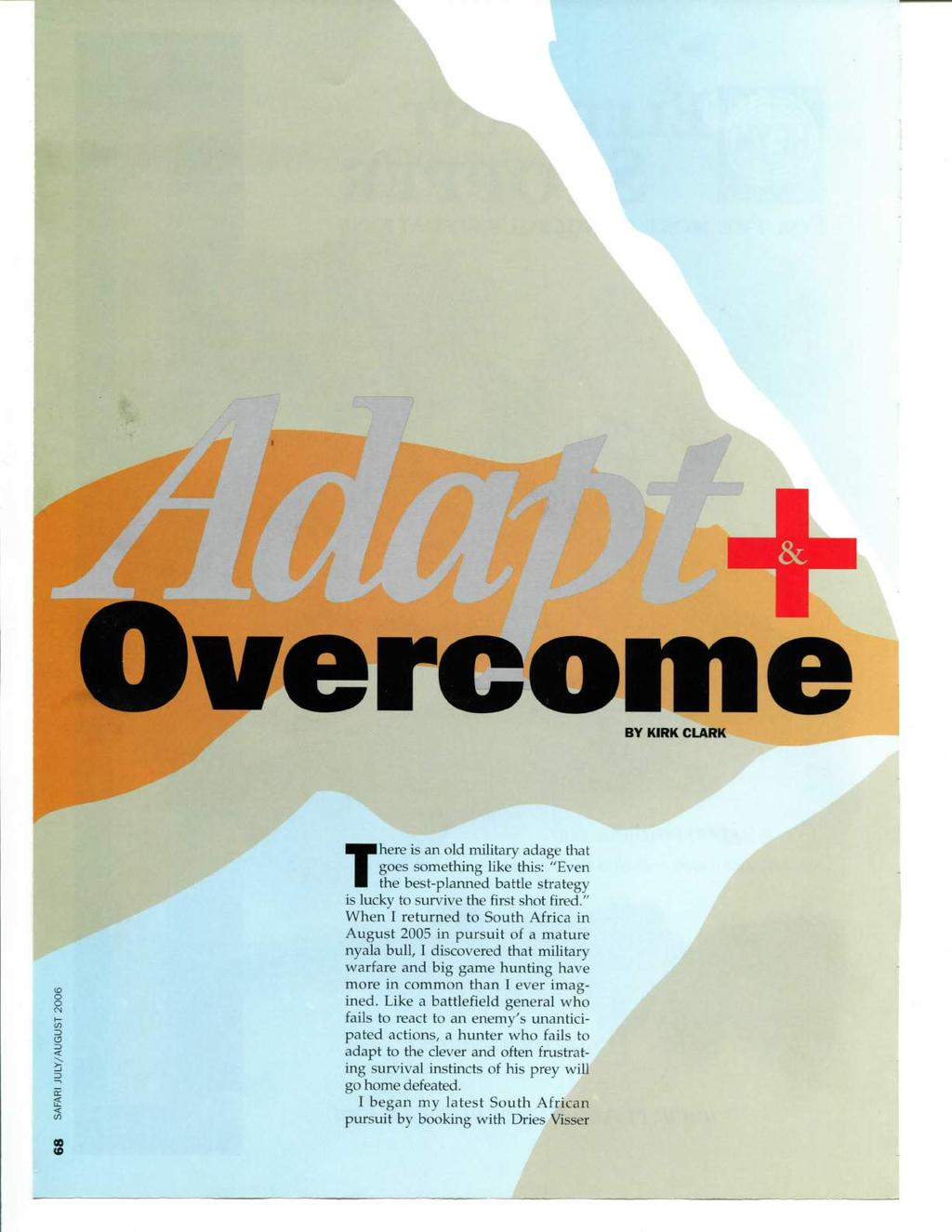 "Overcome BY KIRK CLARK a < s There is an old military adage that goes something like this: ""Even the best-planned battle strategy is lucky to survive the first shot fired."